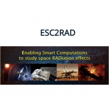 ESC2RAD- Enabling Smart Computations to study space RADiation effects